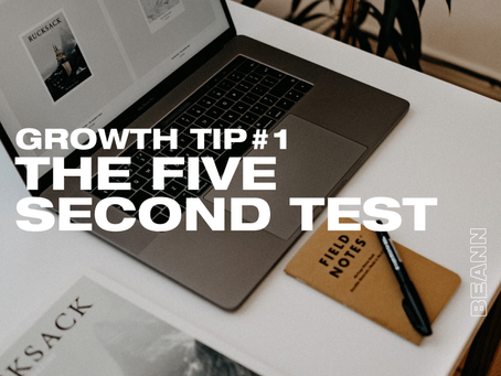 GROWTH TIP #1: THE FIVE SECOND TEST
