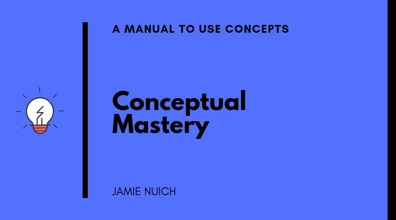 Conceptual Mastery