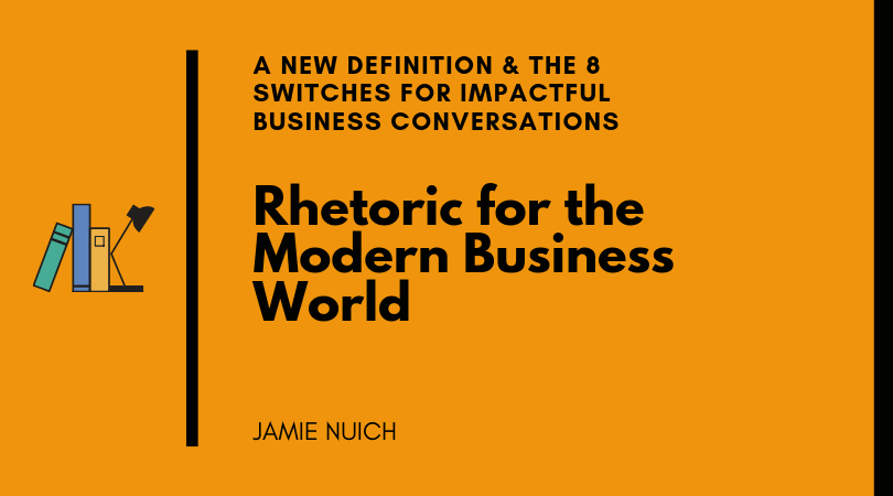 Rhetoric for the Modern Business World