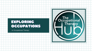 EVENTS: Exploring Occupations in Occupational Therapy