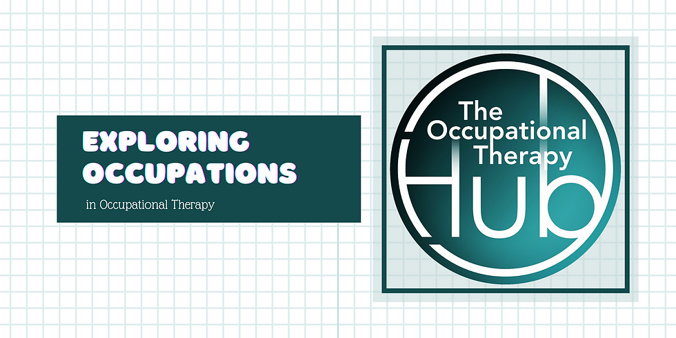 Exploring Occupations in Occupational Therapy