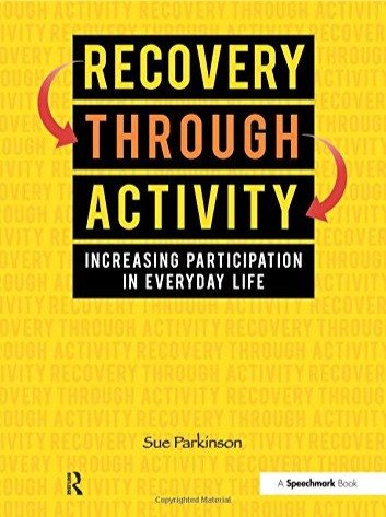 Recovery Through Activity, By Sue Parkinson