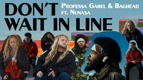 Professa Gabel & Baghead - Don't Wait In Line