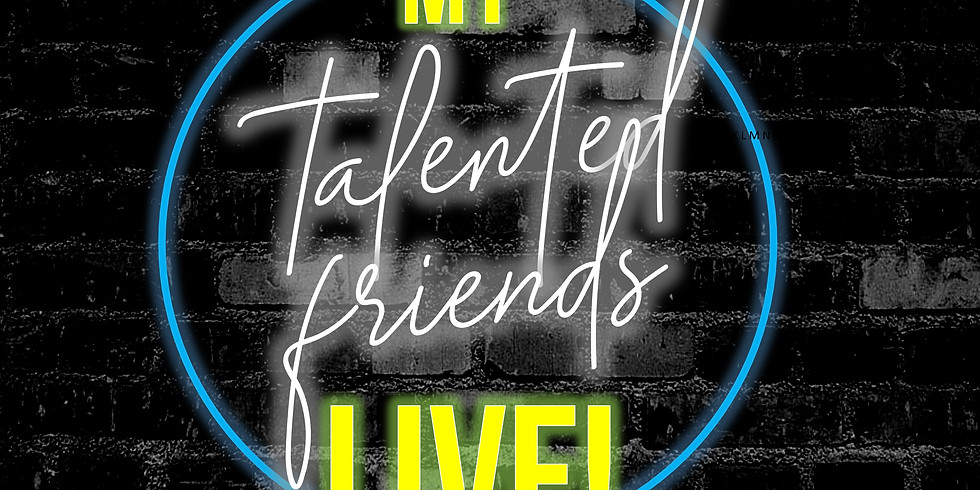 My Talented Friends LIVE!