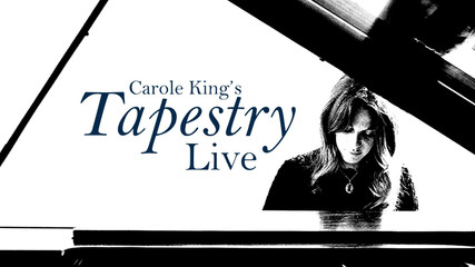 Carole King's Tapestry Live