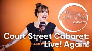 Court Street Cabaret: Live! Again!