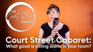 Court Street Cabaret: What good is sitting alone in your room?