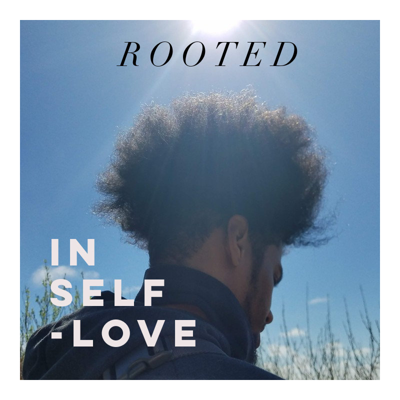 Rooted In Self-Love