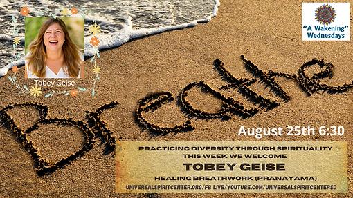 Practicing Diversity through Spirituality this week we welcome Tobey Geise Healing breathw