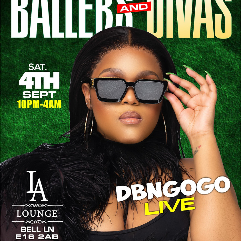 BALLERS & DIVAS PARTY WITH LIVE PERFORMANCE FROM DBNGOGO