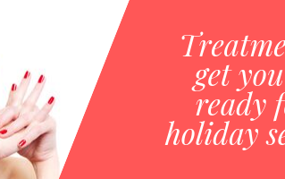 What treatments to get your skin ready in time for the Holidays!