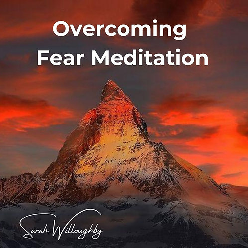 Overcoming Fear Meditation