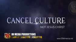Cancel Culture - Not Christ