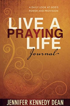 Live Praying Life | Jennifer Kennedy Dean