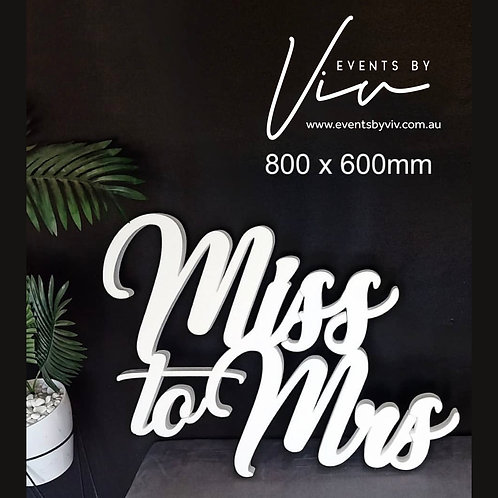Miss To Mrs - foam sign