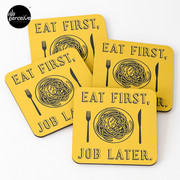 Office Lunch Time Quote - Eat First Job Later Coasters (Set of 4)
