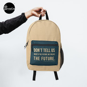Don't tell us WHAT IS THE FUTURE, WE CREATE the future! Backpack