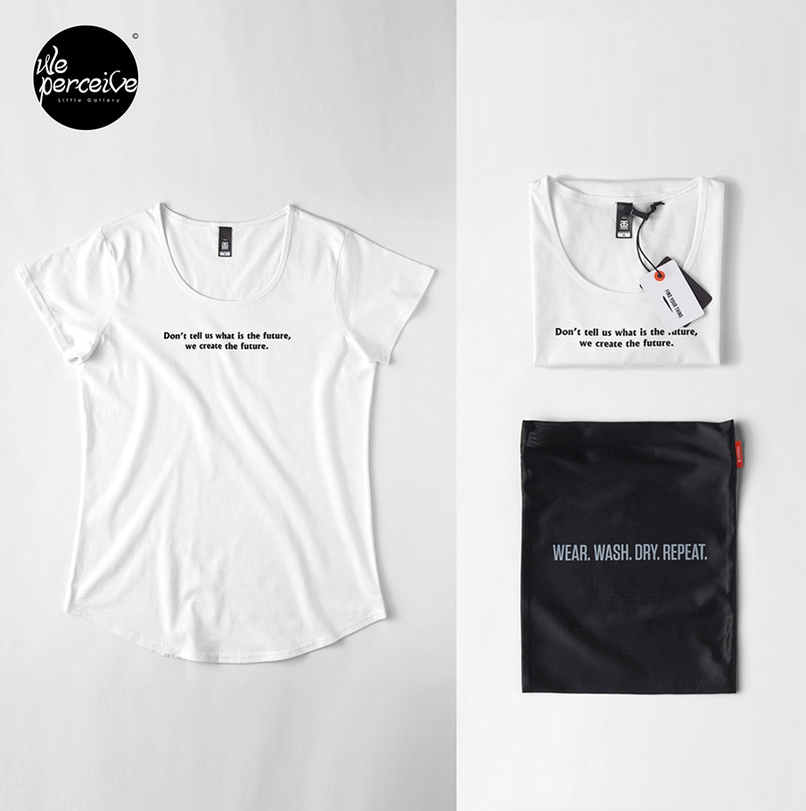Simple white tee with message - Don't tell us what is the future, we create the future.