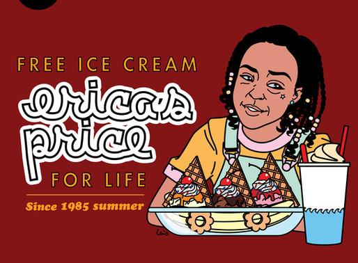 """Free Ice Cream FOR LIFE""Erica Sinclair"