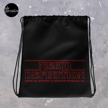 Stranger Things Style Nerd Drawstring Bag in Black for Gym, Sport, Swim | Nerd Quote by Erica Sinclair | Unisex