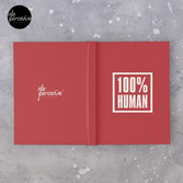 100% HUMAN - Awareness of Humanity Hardcover Journal
