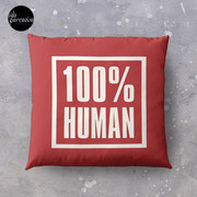 100% HUMAN - Awareness of Humanity Throw Pillow
