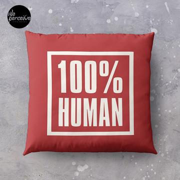 100% HUMAN - Awareness of Humanity Throw Pillow