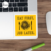 Office Lunch Time Quote - Eat First Job Later Sticker