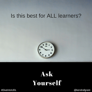 Clock mounted on a wall. Caption reads: Is this best for all learners? Ask yourself.