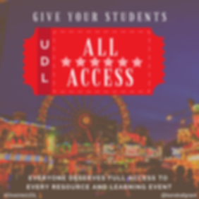 Amusement part ticket for UDL All Access. Text reads: Everyone deserves full access to every resource and every learning event.