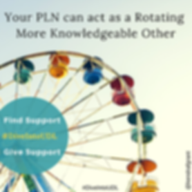 Ferris wheel. Text reads: Your PLN can act as a roatig More Knowledgeable Other. Find support #DiveintoUDL Give Support