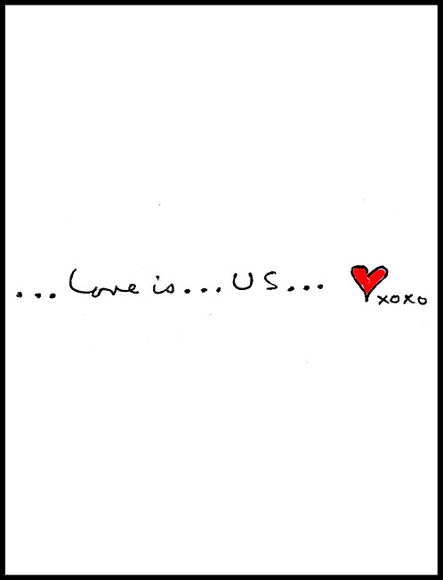 Greeting Card - Love is Us