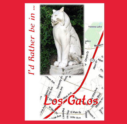 Greeting Note Card - I'd Rather be in Los Gatos