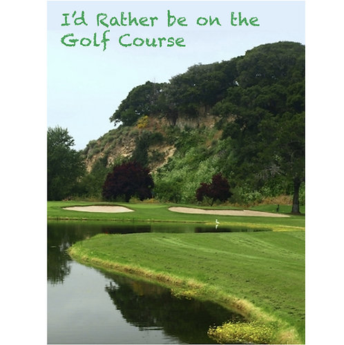 Greeting Note Card - I'd Rather be on the Golf Course