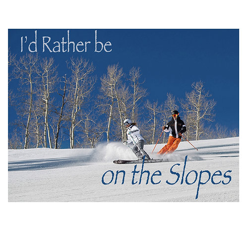 Greeting Note Card - I'd Rather be on the Slopes