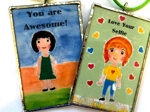 You are Awesome, Love Your Selfie, 2 sided ornament, Soldered Ornament