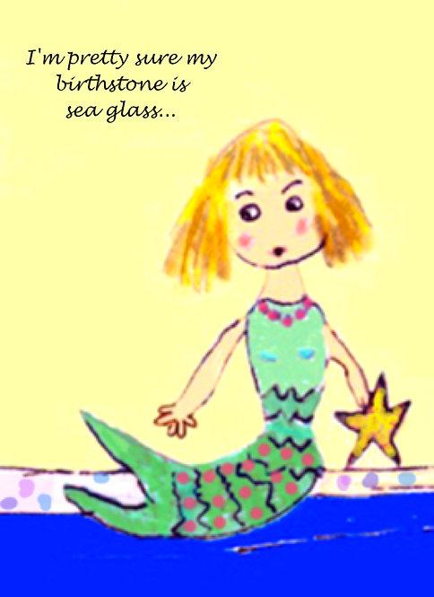 Greeting Card - Mermaid ... I'm Pretty Sure My Birthstone is Sea Glass ...