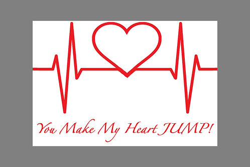 Greeting Note Card - You Make My Heart JUMP!