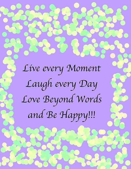 Greeting Card - Inspiration ... Live Every Moment