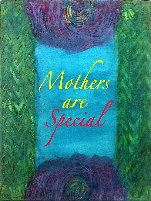 Mother's Day Card. - Mothers are Special