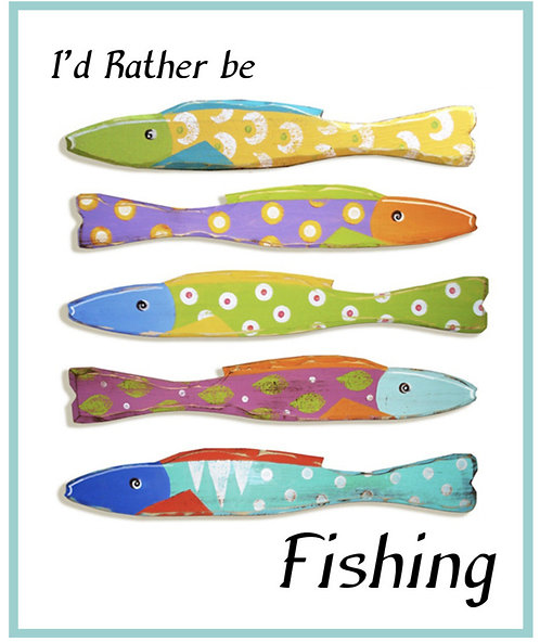 Greeting Note Card - I'd Rather be Fishing