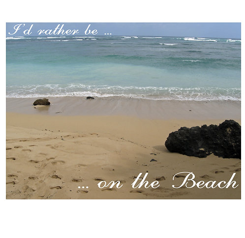 Greeting Note Card - I'd Rather be on the Beach