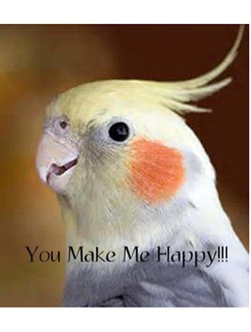 Greeting Card - You Make Me Happy!!!