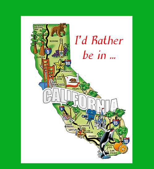 Greeting Note Card - I'd Rather be in California
