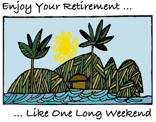 Greeting Note Card - Retirement Like a Long Weekend