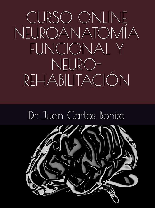 GUÍA CURSO ONLINE NEUROANATOMÍA FUNCIONAL Y NEUROREHABILITACIÓN