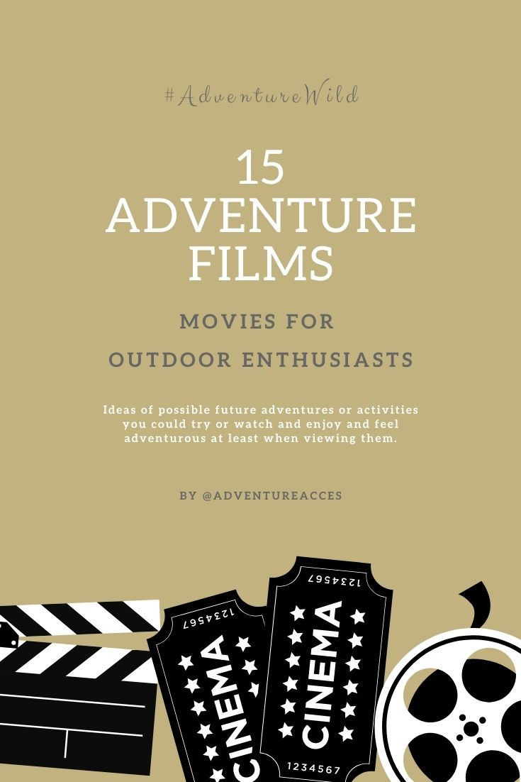 Pinterest Pin for 15 Adventure Films. Movies for outdoor enthusiasts by @AdventureAcces