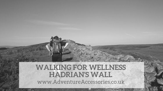 Walking for Wellness - Hadrian's Wall Trek. Adventure Accessories