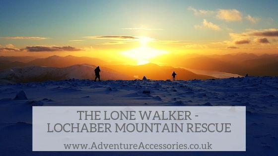 The Lone Walker - Lochaber Mountain Rescue. Adventure Accessories