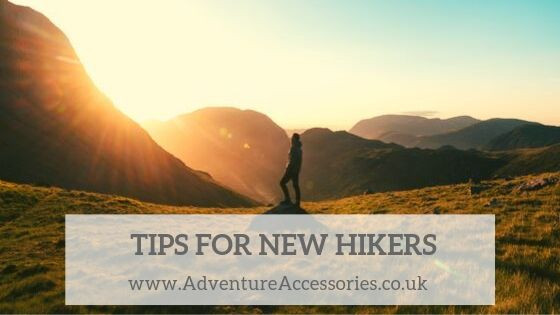Top Tips for New Hikers. Adventure Accessories